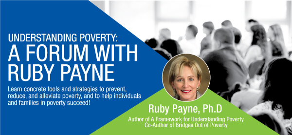 Understanding Poverty: A Forum With Ruby Payne Image Banner