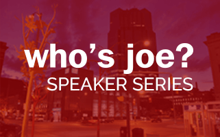 Who's Joe? Speaker Series