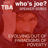 Evolving Out of Paradigms of Poverty: Who's Joe? Speakers Series